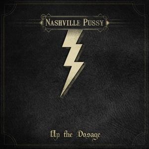 Nashville-Pussy-Up-the-Dosage-Print-copy