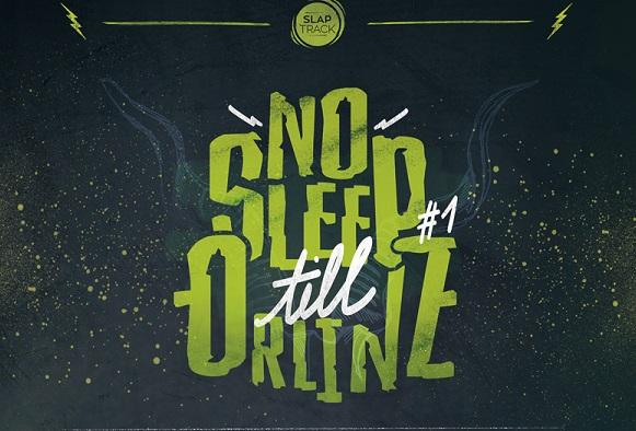 NO SLEEP TILL ORLINZ