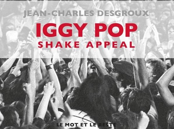 Jean Charles Desgroux sort son nouveau livre consacré à Iggy Pop