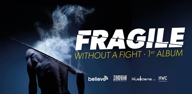 Fragile : « Without a fight  » 1er album disponible