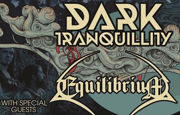 DARK TRANQUILLITY + EQUILIBRIUM + Guests