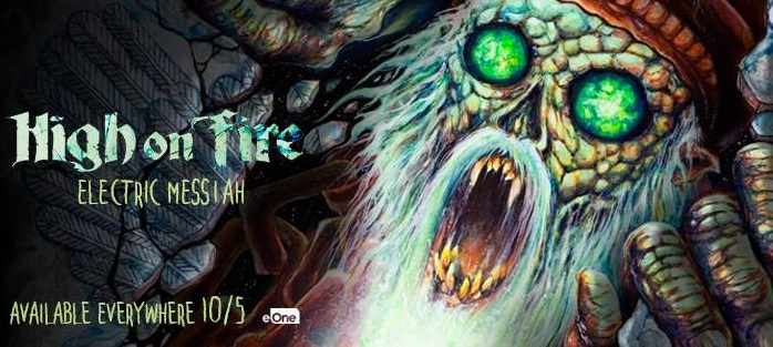 HIGH ON FIRE : «ELECTRIC MESSIAH» sort le 5 octobre 2018