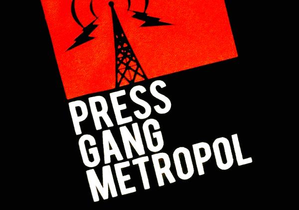 PRESS GANG METROPOLE : Nouvelle vidéo