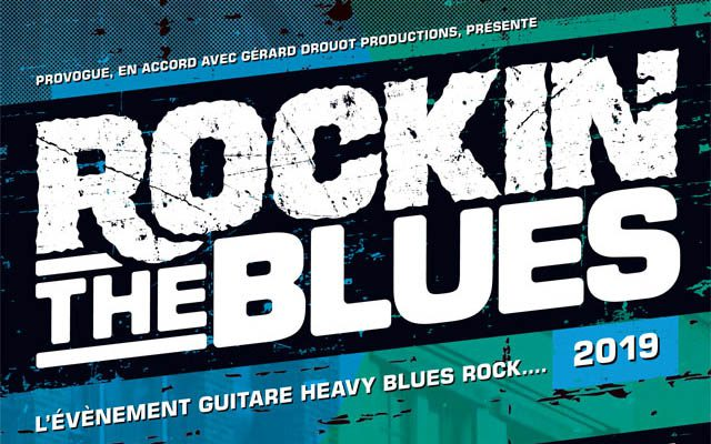 ROCKIN' THE BLUES : 26 mai 2019 à la Cigale