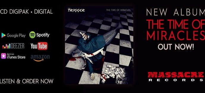 The Trigger : «The Time Of Miracles» est sorti