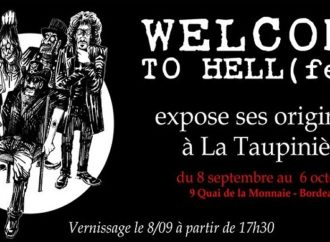 WELCOME TO HELL ( fest ) : Exposition à Bordeaux
