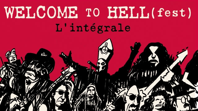 WELCOME TO HELL ( fest ) L'intégrale 2012-2019