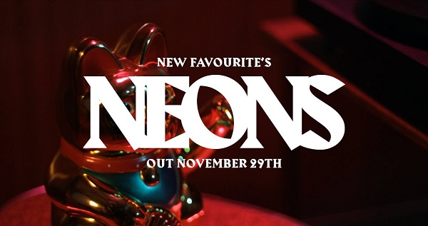 New Favourite : nouveau single « Neons »