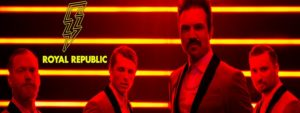 ROYAL REPUBLIC: concert complet le 10 décembre