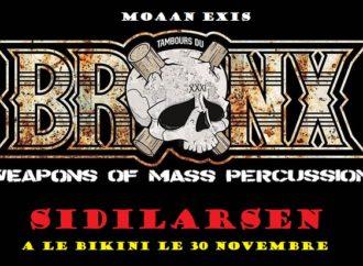 Les Tambours du Bronx + Sidilarsen + Moaan Exis