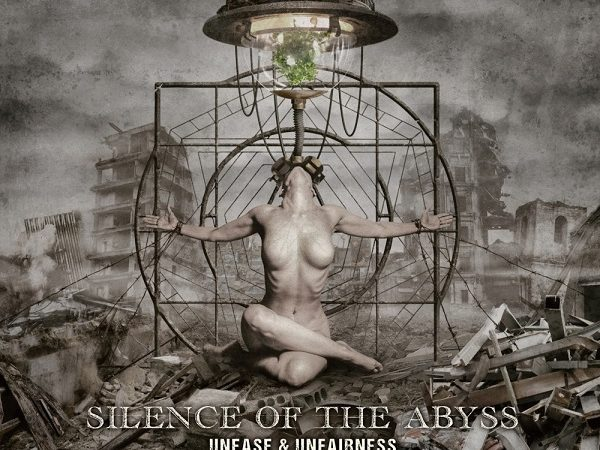 SILENCE OF THE ABYSS :  « Unease & Unfairness »