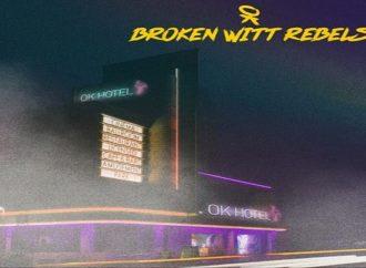 Chronique : «OK HOTEL» BROKEN WITT REBELS