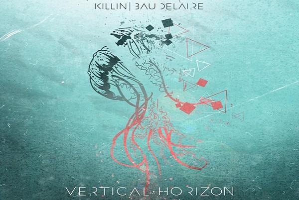 "Chronique: ""Vertical Horizon"" Killin Baudelaire"