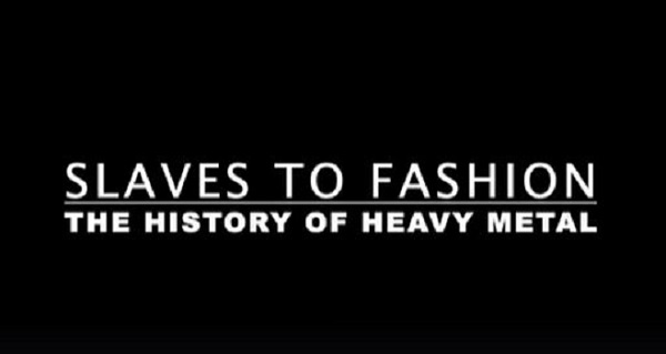 Slaves To Fashion : Teaser 'The History of Heavy Metal'