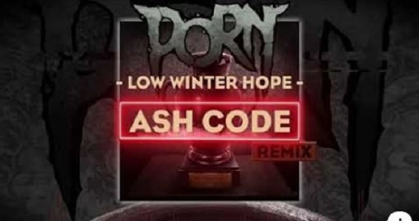 PORN – Low Winter Hope (ASH CODE Remix)