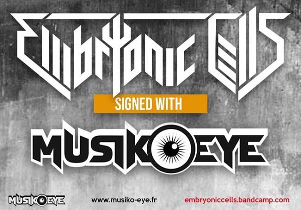 EMBRYONIC CELLS Signe avec MusikÖ_Eye