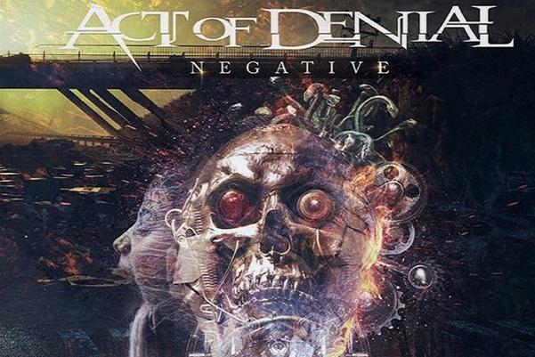 ACT OF DENIAL: Nouveau single 'Down That Line'