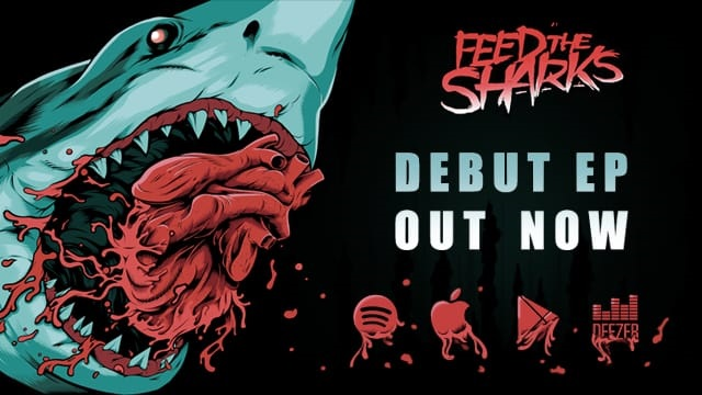 Feed The Sharks a sorti son 1er EP éponyme
