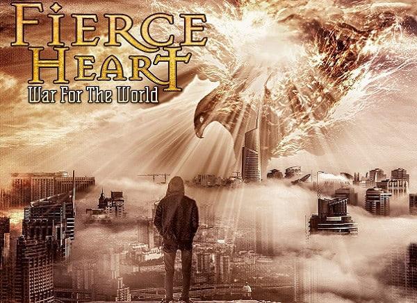FIERCE HEART – War For The World