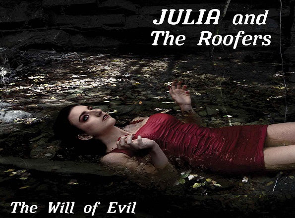 JULIA AND THE ROOFERS : 1er album The Will Of Evil