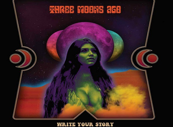 "Chronique : THREE MOONS AGO ""Write your Story"""