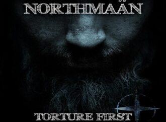 "Northmaan : nouveau clip ""Torture First"""