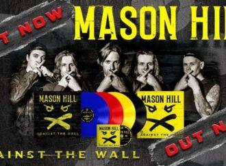 """CHRONIQUE : MASON HILL  """"Against The Wall"""""""