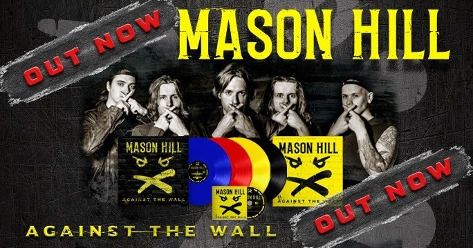 "CHRONIQUE : MASON HILL  ""Against The Wall"""