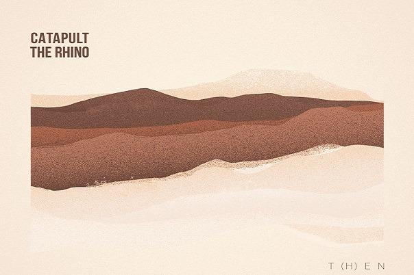 Catapult The Rhino : NOUVEL EP T(H)EN