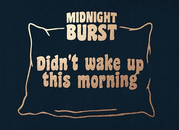 MIDNIGHT BURST :1er single DIDN'T WAKE UP THIS MORNING