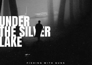 """FISHING WITH GUNS : EP """"Under The Silver Lake"""""""