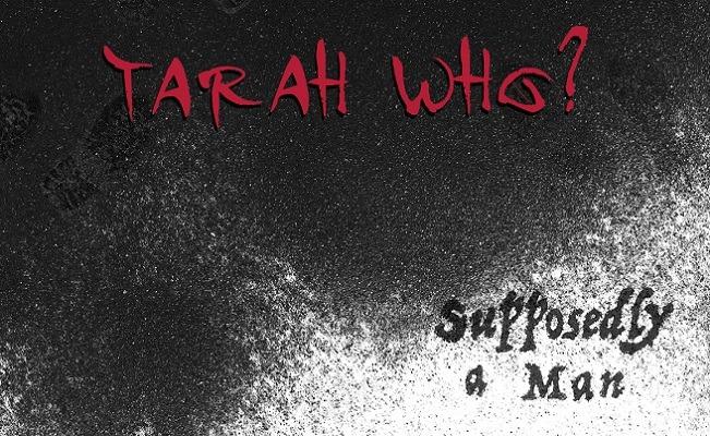 Tarah Who? : Vidéo de Supposedly, A Man